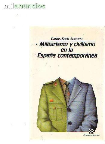 Militarismo y Civilismo en la España Con - foto 1