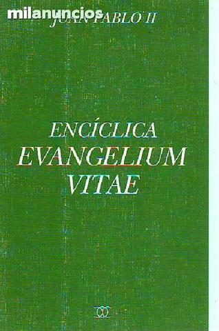 Evangelium vitae: Sobre el valor y el ca - foto 1