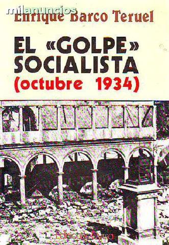 El  golpe  socialista del 6 octub 1934 - foto 1
