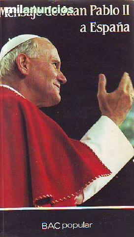 Mensaje de Juan Pablo II a España: - foto 1