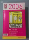 GUIA DE VINOS Y GOURMETS 2006