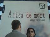 AMICS DE MORT. EMILI TEIXIDOR. EDITORIAL